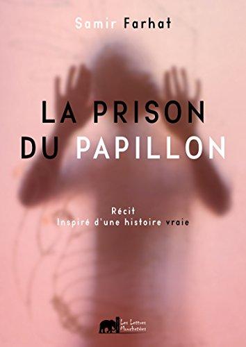 Amazon Com La Prison Du Papillon Un Recit Inspire D Une