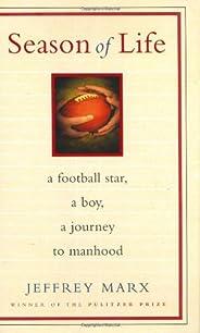 Season of Life: A Football Star, a Boy, a Journey to Manhood