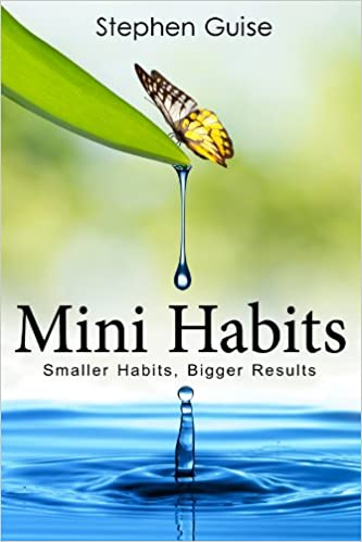 Book cover - Mini Habits : Smaller Habits, Bigger Results