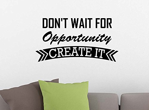 Don't wait for opportunity Create it student Classroom sport