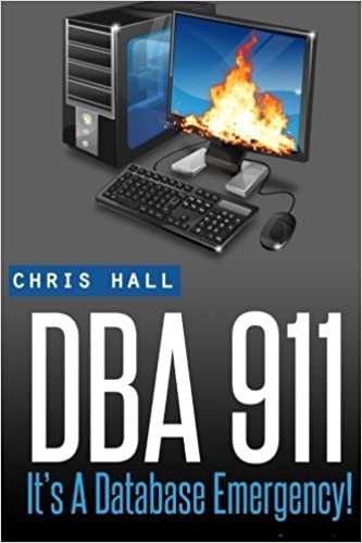Book Dba 911!: For Database Environments in Crisis by Chris Hall (2016-11-25)