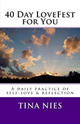 40 Day LoveFest for You: A daily practice of self-love & reflection