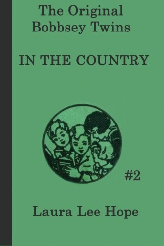 The Bobbsey Twins in the Country (The Original Bobbsey Twins) (Volume 2) (Bobbsey Twins 1)