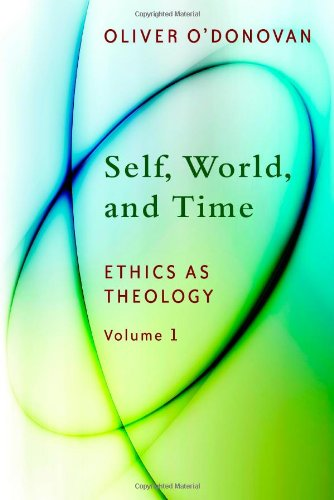 Self, World, and Time: Volume 1: Ethics as Theology: An Induction