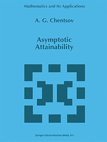 Asymptotic Attainability (Mathematics and Its Applications)