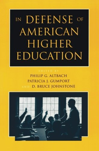 In Defense of American Higher Education [Paperback] [2001] (Author) Philip G. Altbach, Patricia J. Gumport, D. Bruce Johnstone