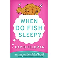When Do Fish Sleep?: An Imponderables Book