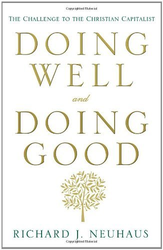 Doing Well and Doing Good: The Challenge to the Christian Capitalist
