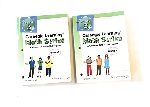 Carnegie Learning Math Series (Course 3 Volume 1&2) (Carnegie Learning Math Series Course 3 Volume 1)