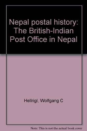 Nepal postal history: The British-Indian Post Office in Nepal