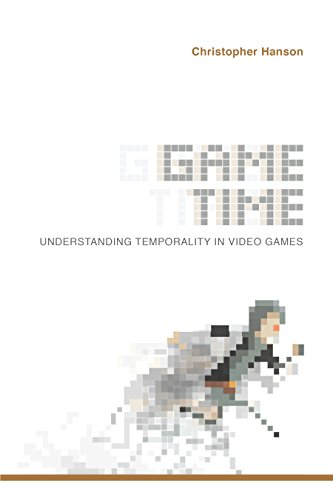 Game Time: Understanding Temporality in Video Games (Digital Game Studies)