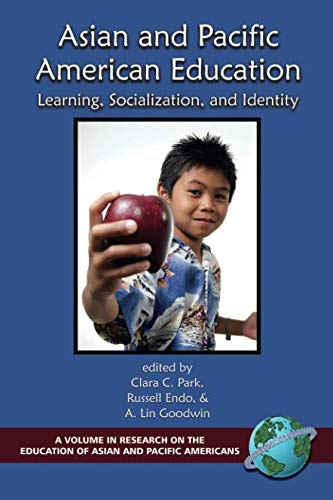 Asian Pacific American Education Paperback (Research on the Education of Asian Pacific Americans)