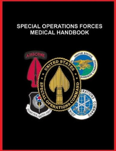 Special Operations Forces Medical Handbook by [U.S. Department of Defense, U.S. Government, Delene Kvasnicka of Survivalebooks, Military Manuals and Survival Ebooks Branch, U.S. Army, U.S. Military]