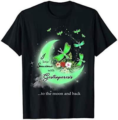 I love someone with GASTROPARESIS to the moon & back shirt