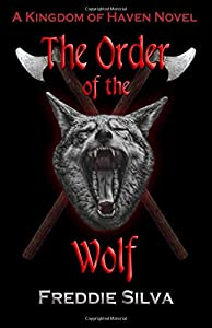 The Order of the Wolf: A Kingdom of Haven Novel (Volume 1)