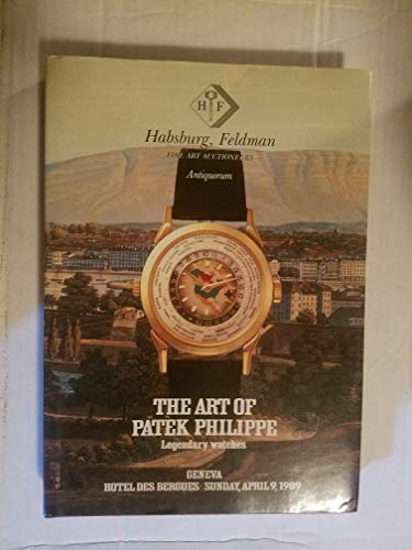 The Art of Patek Philippe: 300 Legendary Watches to be Offered for Sale by Auction at the Hotel des Bergues, Geneva...on Sunday, April 9, 1989...by Habsburg, Feldman. Volume I and Volume II.