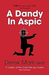 A Dandy In Aspic by Derek Marlowe ebook deal