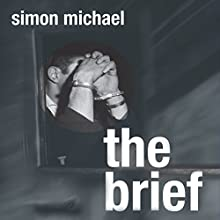 The Brief: Charles Holborne, Book 1 Audiobook by Simon Michael Narrated by Colin Mace