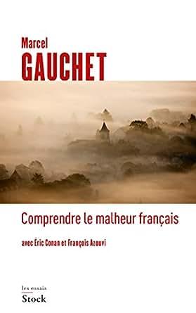 comprendre le malheur fran ais essais documents french edition ebook marcel. Black Bedroom Furniture Sets. Home Design Ideas