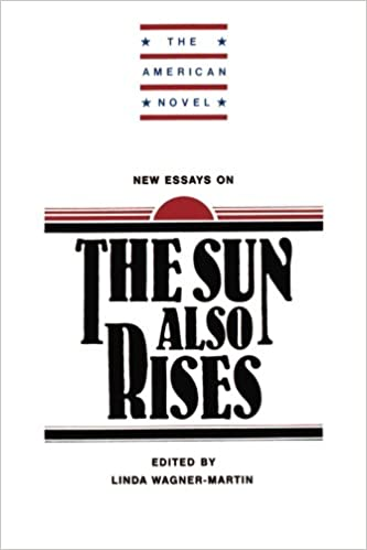new essays on the sun also rises the american novel linda  new essays on the sun also rises the american novel linda wagner martin 9780521317870 com books