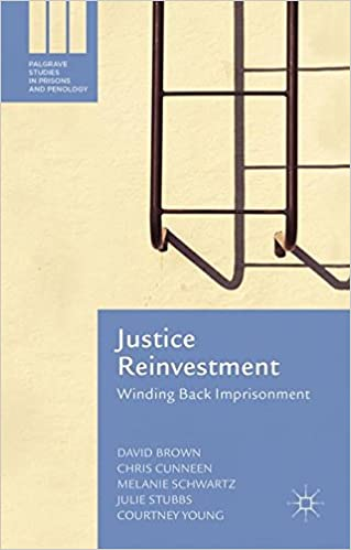 Justice Reinvestment: Winding Back Imprisonment (Palgrave