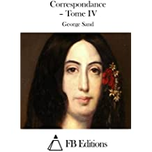4: Correspondance - Tome IV (French Edition)