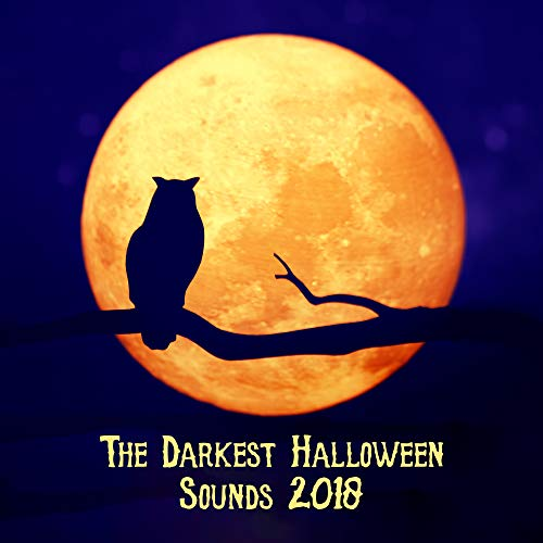 The Darkest Halloween Sounds 2018