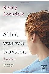 Alles, was wir wussten (Alles, was wir waren) (German Edition)