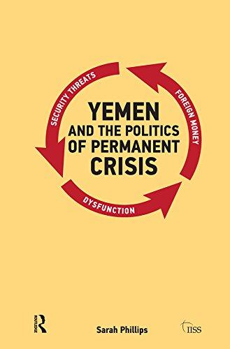 Yemen and the Politics of Permanent Crisis (Adelphi series)