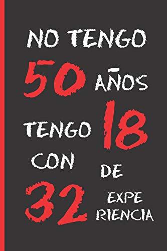 NO TENGO 50 AÑOS: REGALO DE CUMPLEAÑOS ORIGINAL Y DIVERTIDO.  DIARIO, CUADERNO DE NOTAS, APUNTES O AGENDA. por Inspired Notebooks