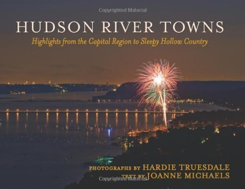Hudson River towns : highlights from the capital region to Sleepy Hollow country