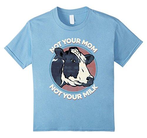 Kids Not Your Mom Not Your Milk - T Shirt Vegan Message S...