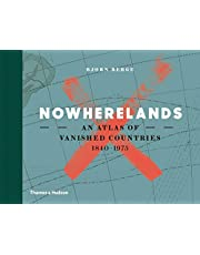 Nowherelands: An Atlas of Vanished Countries 1840-1970