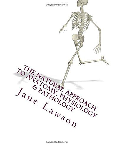 Download The Natural Approach to Anatomy, Physiology & Pathology ...
