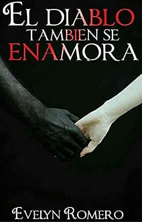 El diablo también se enamora eBook: Evelyn Romero: Amazon.es ...