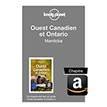 Ouest Canadien et Ontario 4 - Manitoba (French Edition)
