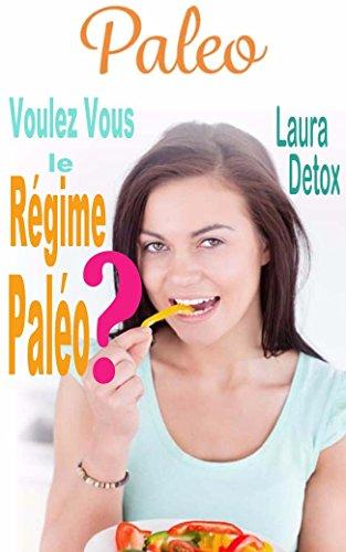 Download PDF Paleo - Voulez Vous le Régime Paléo ?