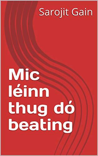 Mic léinn thug dó beating (Irish Edition) ()