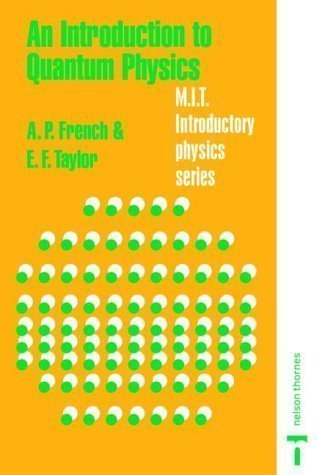 An Introduction to Quantum Physics (MIT introduction to quantum physics) New Edition by French, A.P., Taylor, Edwin F. published by CRC Press (1979)