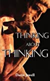 Thinking about Thinking, Darin Jewell, 1420859226