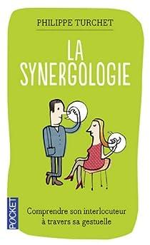 La synergologie : Comprendre son interlocuteur à travers sa gestuelle par Turchet
