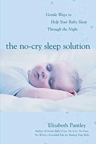 The No-Cry Sleep Solution: Gentle Ways to Help Your Baby Sleep Through the Night (The Sleep Ladys Good Night Sleep Tight)
