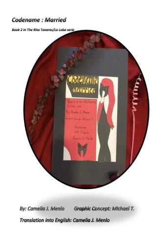 Codename: married: Book 2 in the Rita Tavares/La Loba serie (Volume 2)