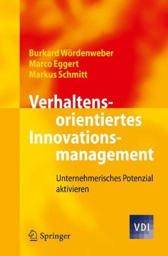 Verhaltensorientiertes Innovationsmanagement: Unternehmerisches Potenzial aktivieren (V.D.I.-Buch) (German Edition) Taschenbuch – 8. November 2011 Burkard Wxf6rdenweber Marco Eggert Markus Schmitt Springer