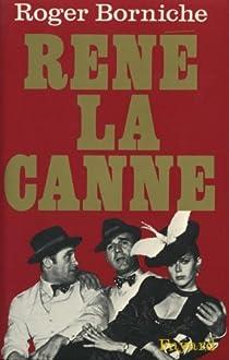 René la Canne : La pathétique partie d'échecs entre un cerveau du banditisme et un policier plein d'imagination par Borniche