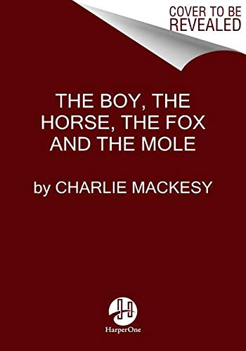The Boy, the Horse, the Fox, and the Mole
