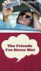 The Friends I've Never Met: A Fun Romantic Comedy