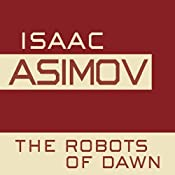 The Robots of Dawn: The Robot Series, Book 3 | Isaac Asimov