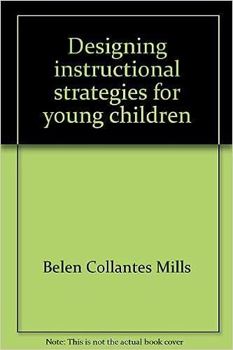 Designing Instructional Strategies For Young Children Belen
