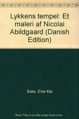 Lykkens tempel: Et maleri af Nicolai Abildgaard (Danish Edition) Else Kai Sass